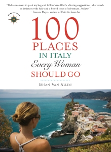 100 Places in Italy Every Woman Should Go by Susan Van Allen