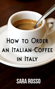 How to Order an Italian Coffee in Italy by Sara Rosso | Book of the Month